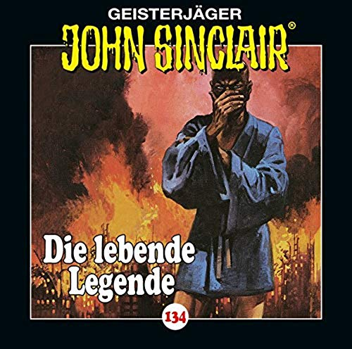 John Sinclair  (134) Die lebende Legende - Lübbe Audio 2019