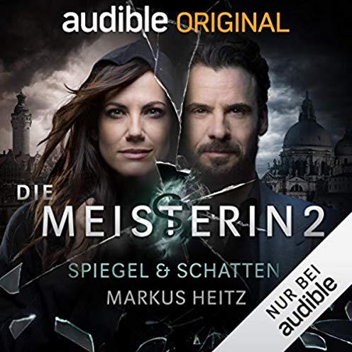 Die Meisterin 2 - Spiegel und Schatten (Markus Heitz, Carsten Steenbergen) Audible 2019