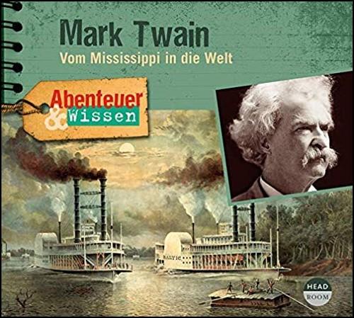 Abenteuer und Wissen - Mark Twain: Vom Mississippi in die Welt - Headroom 2019