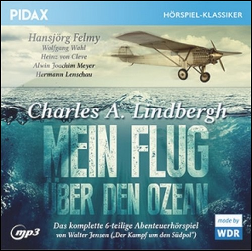 Mein Flug über den Ozean (Charles A. Lindbergh) WDR 1962 / Pidax 2019