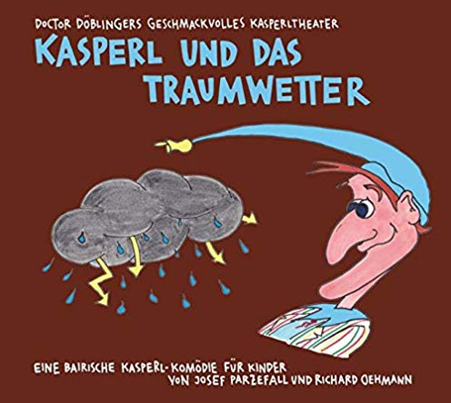 Doctor Döblingers geschmackvolles Kasperltheater - Kasperl und das Traumwetter - Rec Star 2019