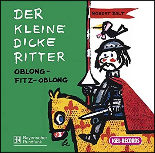 Der kleine dicke Ritter (Robert Bolt) BR / WDR / DLR Berlin 1996