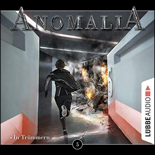 Anomalia (5) In Trümmern - Lübbe Audio 2019
