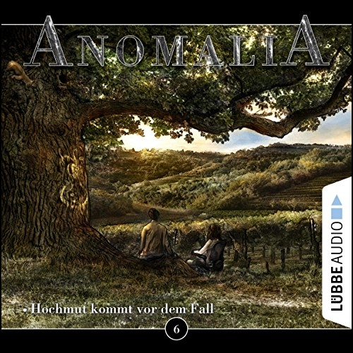 Anomalia (6) Hochmut kommt vor dem Fall - Lübbe Audio 2019