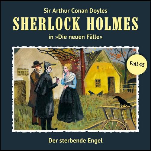 Sherlock Holmes - Die neuen Fälle (45) Der sterbende Engel - Romantruhe Audio 2020