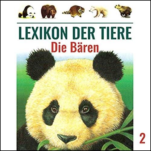 Lexikon der Tiere (2) Die Bären - Karussell / All Ears 2019