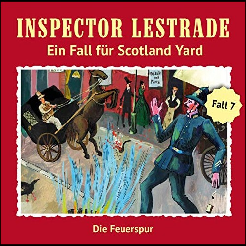 Inspector Lestrade (7) Die Feuerspur - Fritzi Records 2019