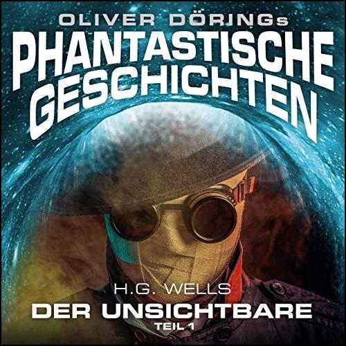 Oliver Dörings Phantastische Geschichten (2) Der Unsichtbare Teil 1 - Imaga 2019
