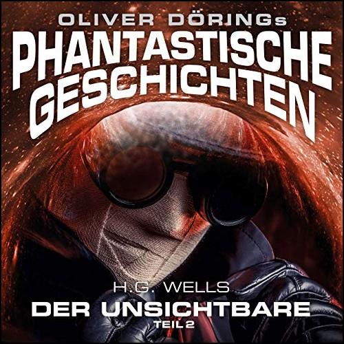 Oliver Dörings Phantastische Geschichten (2) Der Unsichtbare Teil 2 - Imaga 2019
