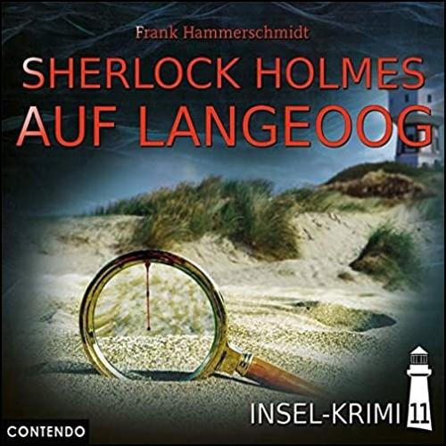 Insel-Krimi (11) Sherlock Holmes auf Langeoog - Contendo Media 2020