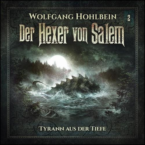 Der Hexer (2) Tyrann aus der Tiefe (Wolfgang Hohlbein) Lindenblatt Records 2019