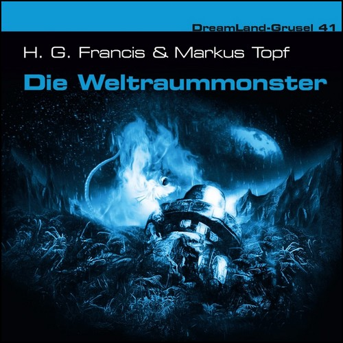 DreamLand Grusel (41) Die Weltraummonster - Dreamland Productions 2019