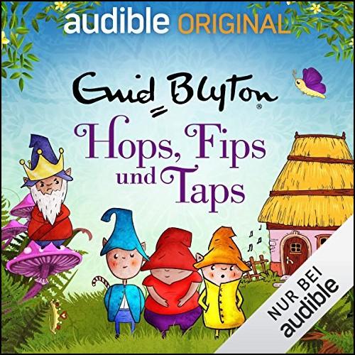 Hops, Fips und Taps (Enid Blyton) Audible 2019