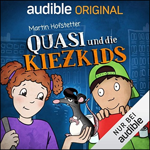 Quasi und die Kiezkids (Martin Hofstetter) Audible 2019