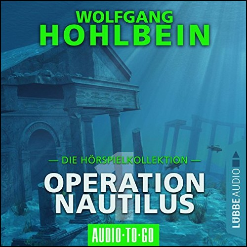 Operation Nautilus (Wolfgang Hohlbein) Lübbe Audio 2019