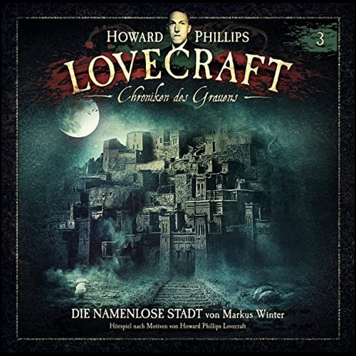 Howard Phillips Lovecraft: Chroniken des Grauens (3) Die namenlose Stadt - Winterzeit 2020