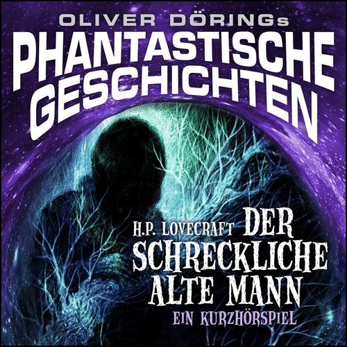 Oliver Dörings Phantastische Geschichten (SE) Der schreckliche alte Mann - Imaga 2019