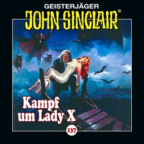 John Sinclair (137) Kampf um Lady X - Lübbe Audio 2020