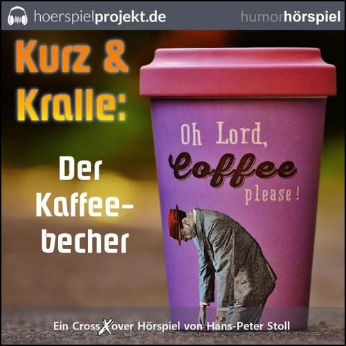 Kurz und Kralle - Der Kaffeebecher (Hans-Peter Stoll) hoerspielprojekt 2019