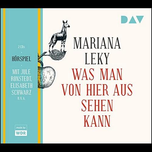 Mariana Leky - Was man von hier aus sehen kann