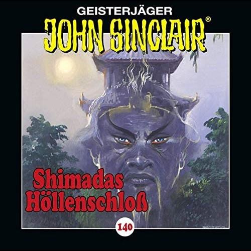 John Sinclair (140) Shimadas Höllenschloss - Lübbe Audio 2020