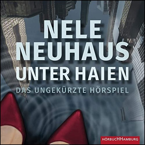 Unter Haien (Nele Neuhaus) Audible / Hörbuch Hamburg 2020