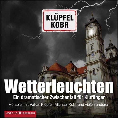 Wetterleuchten. Ein dramatischer Zwischenfall für Kluftinger (Volker Klüpfel, Michael Kobr) Hörbuch Hamburg 2020