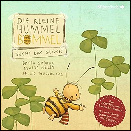 Die kleine Hummel Bommel sucht das Glück (Britta Sabbag, Maite Kelly) Silberfisch-Hörbuch Hamburg 2020