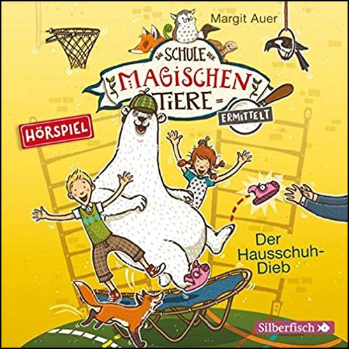 Die Schule der magischen Tiere ermittelt (2) Der Hausschuh-Dieb - Silberfisch/Hörbuch Hamburg 2020