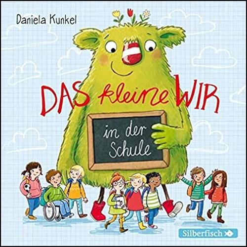 Das kleine WIR in der Schule (Daniela Kunkel) Silberfisch/Hörbuch Hamburg 2020