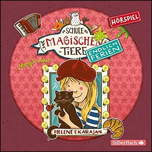 Die Schule der magischen Tiere: Endlich Ferien (4) Helene und Karajan - Silberfisch/Hörbuch Hamburg 2020