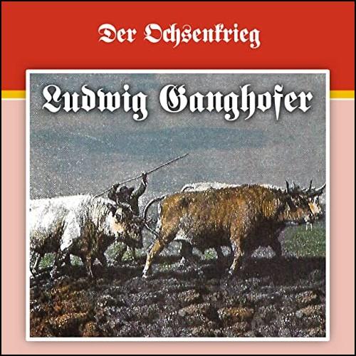 Ludwig Ganghofer (2) Der Ochsenkrieg - Karussell / All Ears 2020