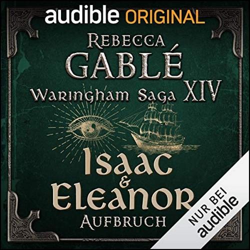 Waringham Saga (14) Der Palast der Meere (1) Isaac & Eleanor - Aufbruch - Audible 2019