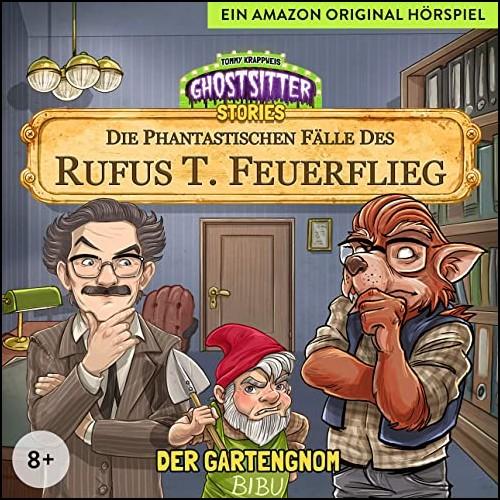 Ghostsitter Stories: Die Phantastischen Fälle des Rufus T. Feuerflieg - Der Gartengnom - Audible 2020