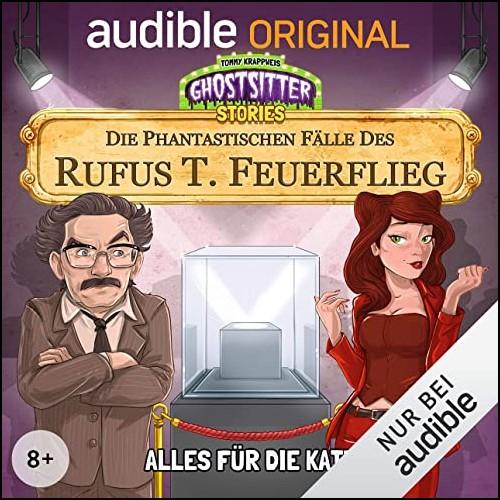 Ghostsitter Stories: Die Phantastischen Fälle des Rufus T. Feuerflieg - Alles für die Katz - Audible 2020