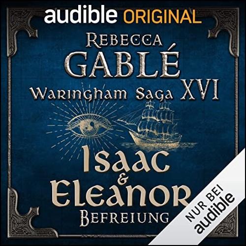 Waringham Saga (16) Der Palast der Meere (3) Isaac & Eleanor - Befreiung - Audible 2020