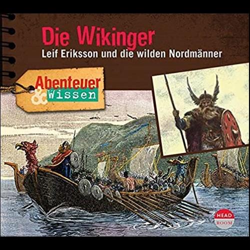 Abenteuer & Wissen - Die Wikinger: Leif Eriksson und die wilden Nordmänner - Headroom 2020