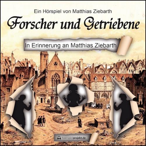 Forscher und Getriebene (Matthias Ziebarth) hoerspielprojekt 2020
