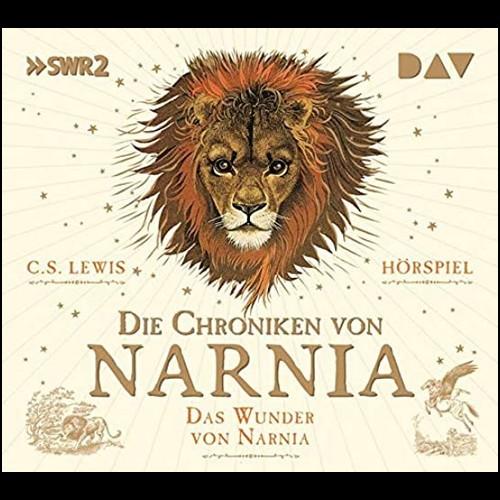 C. S. Lewis - Die Chroniken von Narnia (1) Das Wunder von Narnia