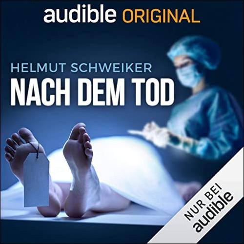 Nach dem Tod (Helmut Schweiker) Audible 2020