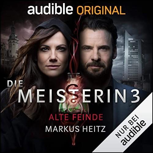 Die Meisterin 3 - Alte Feinde (Markus Heitz) Audible