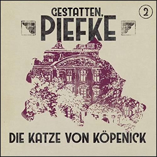 Gestatten, Piefke (2) Die Katze von Köpenick - Maritim 2020