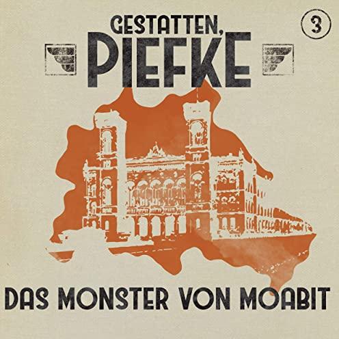 Gestatten, Piefke (3) Das Monster von Moabit - Maritim 2020