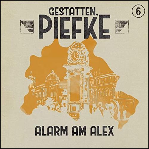 Gestatten, Piefke (6) Alarm am Alex - Maritim 2020