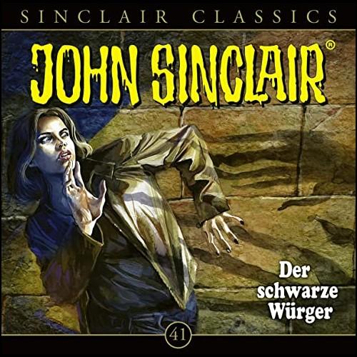 John Sinclair Classics (41) Der schwarze Würger  - Lübbe Audio 2020