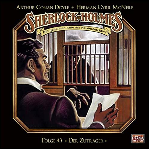 Sherlock Holmes - Die geheimen Fälle des Meisterdetektivs (43) Der Zuträger  - Titania Medien 2020