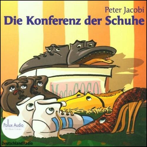 Konferenz der Schuhe  (Peter Jacobi) DLR 1999 / Pollux Audio 2002
