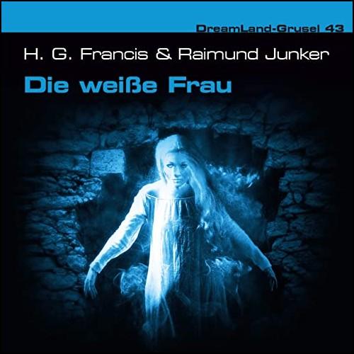 DreamLand Grusel (43) Die weiße Frau - Dreamland Productions 2020