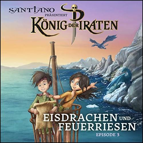 König der Piraten (3) Eisdrachen und Feuerriesen - Universal Music 2020