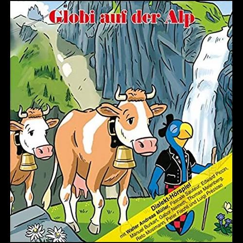 Globi auf der Alp (Daniel Frick, Jürg Lendenmann) Globi Verlag 2020